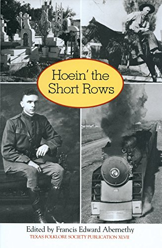 HOEIN' THE SHORT ROWS: Abernethy, Francis E.Ed.
