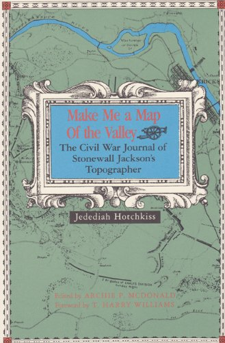 9780870742705: Make Me a Map of the Valley: The Civil War Journal of Stonewall Jackson's Topographer