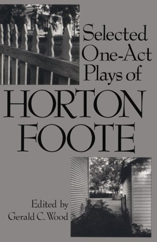 Selected One-Act Plays of Horton Foote: Foote, Horton