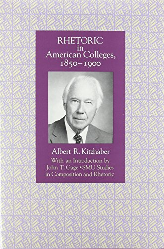 9780870743085: Rhetoric in American Colleges, 1850-1900 (SMU Studies in Composition and Rhetoric)