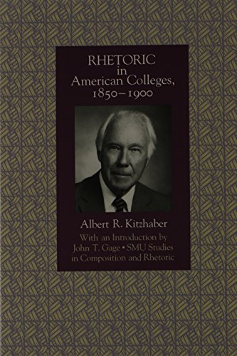 9780870743092: Rhetoric in American Colleges, 1850-1900 (SMU Studies in Composition and Rhetoric)