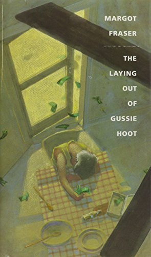 The Laying Out of Gussie Hoot: Fraser, Margot