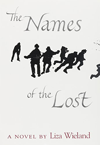 The Names of the Lost: A Novel: Wieland, Liza