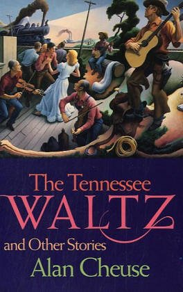 The Tennessee Waltz and Other Stories: Cheuse, Alan