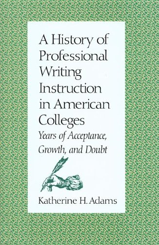 9780870743429: A History of Professional Writing Instruction in American Colleges: Years of Acceptance, Growth and Doubt (SMU Studies in Composition and Rhetoric)