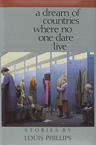 Dream Of Countries Where No One Dare Liv: Louis Phillips