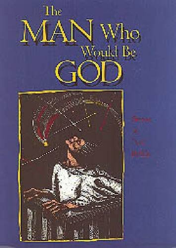THE MAN WHO WOULD BE GOD Stories: Ruffin, Paul.