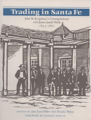 Trading in Santa Fe: John M. Kingsbury's: Kingsbury, John M.;Weber,