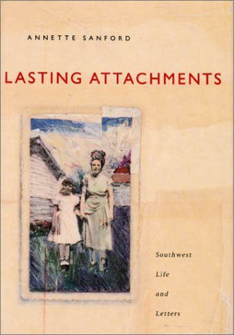 9780870744655: Lasting Attachments: Stories (Southwest Life and Letters)
