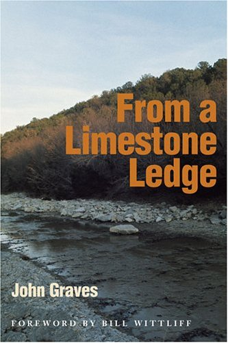 9780870744853: From a Limestone Ledge: Some Essays and Other Ruminations about Country Life in Texas