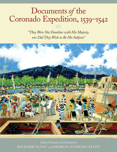 """Documents of the Coronado Expedition, 1539-1542: """"They Were Not Familiar with His Majesty, nor..."""