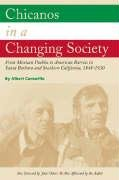 9780870744976: Chicanos in a Changing Society: From Mexican Pueblos to American Barrios in Santa Barbara and Southern California, 1848-1930