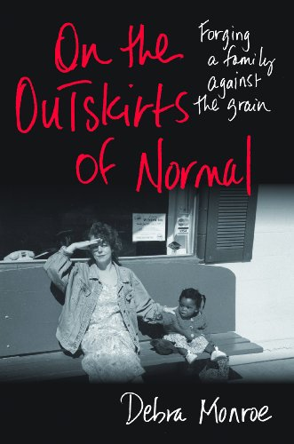 On the Outskirts of Normal : Forging a Family Against the Grain