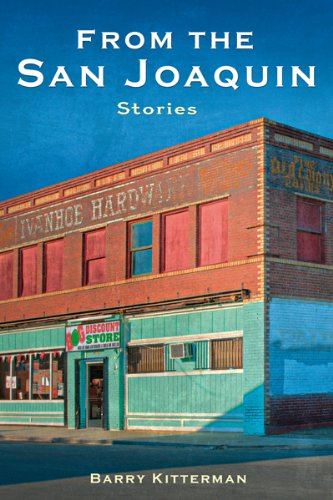 From the San Joaquin: Stories: Barry Kitterman