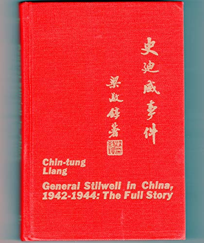 General Stilwell in China, 1942-1944: the full story (Asia in the modern world series, no. 12): ...