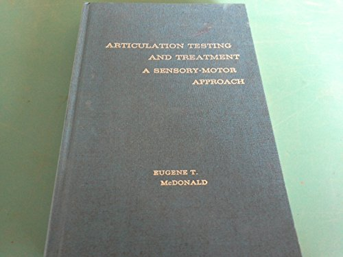 Articulation Testing and Treatment: A Sensory-Motor Approach: McDonald, Eugene
