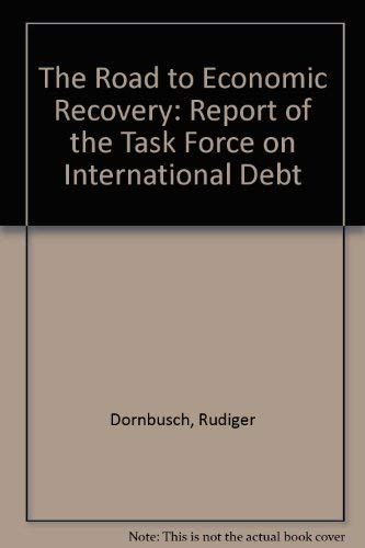 The Road to Economic Recovery: Report of the Twentieth Century Fund Task Force on International ...