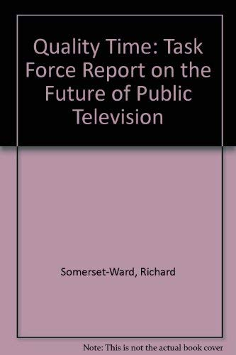 9780870783548: Quality Time?: The Report of the Twentieth Century Fund Task Force on Public Television