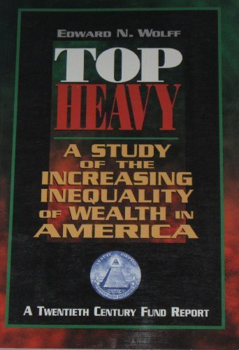 9780870783609: Top Heavy: A Study of the Increasing Inequality of Wealth in America (A Twentieth Century Fund Report)