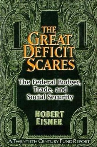 9780870784118: The Great Deficit Scare: The Federal Budget, Trade, and Social Security (Approach)