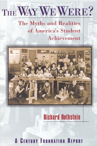 9780870784170: The Way We Were?: The Myths and Realities of America's Student Achievement (Century Foundation/Twentieth Century Fund Report)