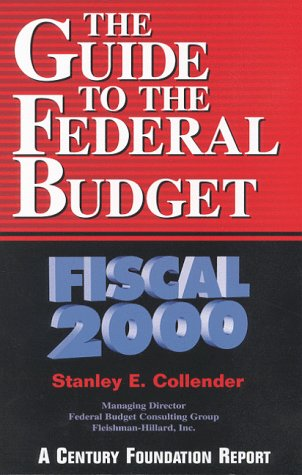 The Guide to the Federal Budget: Fiscal 2000: Collender, Stanley E.