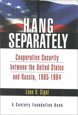 Hang Separately: Cooperative Securtiy between the United: Leon V. Sigal