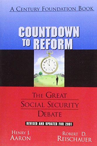 Countdown to Reform: The Greater Social Security Debate: Aaron, Henry; Reischauer, Robert D.