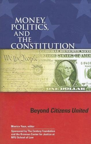 9780870785214: Money, Politics, and the Constitution: Beyond Citizens United