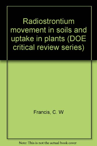 9780870791109: Radiostrontium movement in soils and uptake in plants (DOE critical review series)