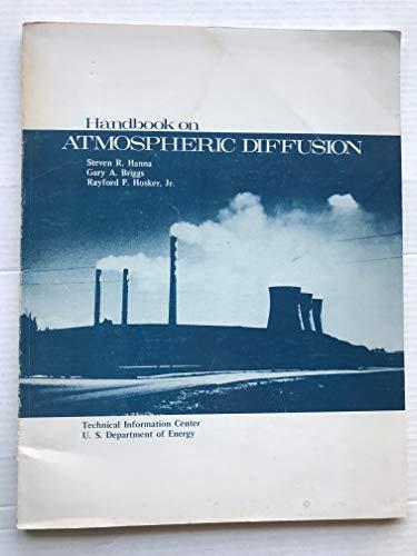 Handbook on Atmospheric Diffusion: Steven R. Hanna, Gary A. Briggs, Rayford P. Hosker Jr.