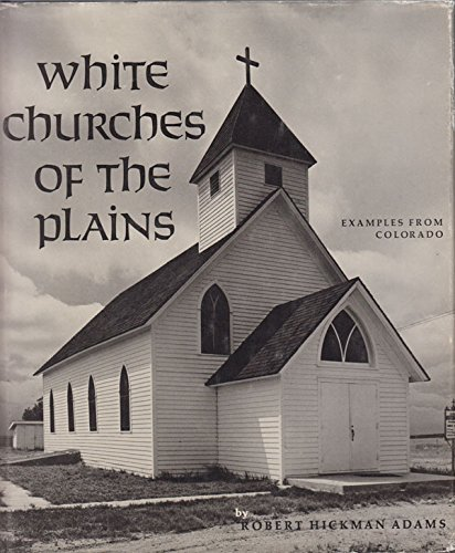 9780870810008: White Churches of the Plains: Examples from Colorado