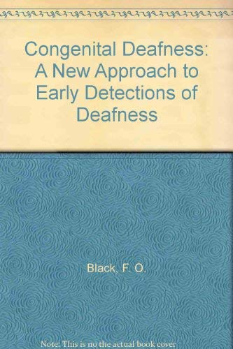 Congenital Deafness, A new approach to early detection of deafness through a high risk register,: ...