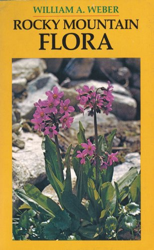 Rocky Mountain Flora: A Field Guide for: William A. Weber