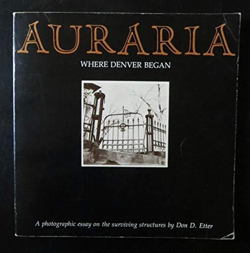 9780870810930: Auraria: Where Denver Began