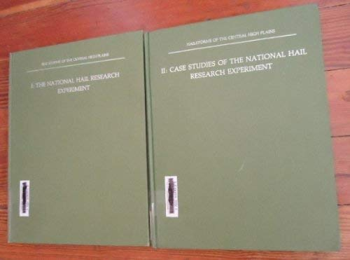 Hailstorms of the Central High Plains: National Hail Research Experiment