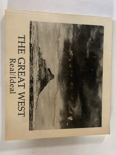 9780870811104: The Great West: Real / Ideal