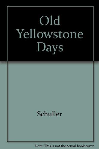 9780870811203: Old Yellowstone Days