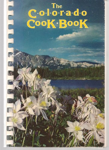 9780870811272: The Colorado cook book: A benefit for the University of Colorado Libraries, Boulder