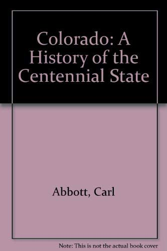 9780870811289: Colorado: A History of the Centennial State