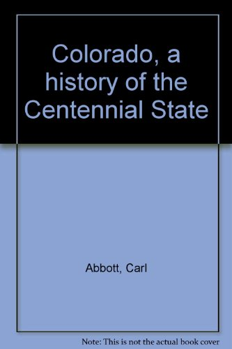 9780870811296: Colorado, a history of the Centennial State