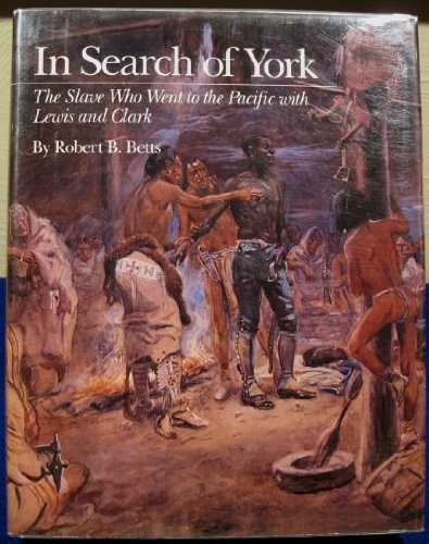 9780870811449: In search of York: The slave who went to the Pacific with Lewis and Clark