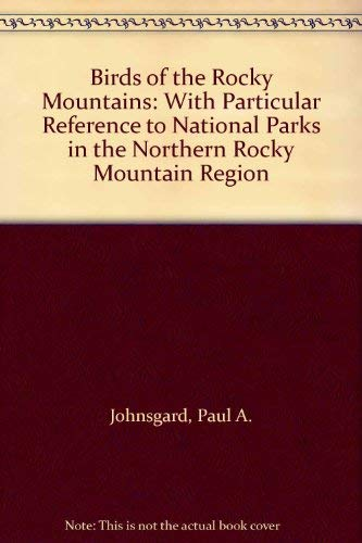 9780870811500: Birds of the Rocky Mountains: With Particular Reference to National Parks in the Northern Rocky Mountain Region