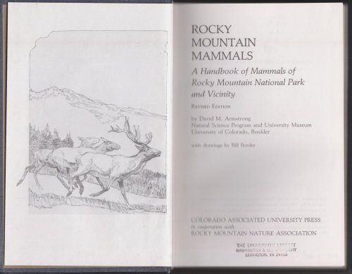 Rocky Mountain Mammals: A handbook of mammals of Rocky Mountain National Park and Vicinity