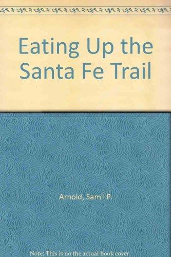 9780870811869: Eating Up the Santa Fe Trail