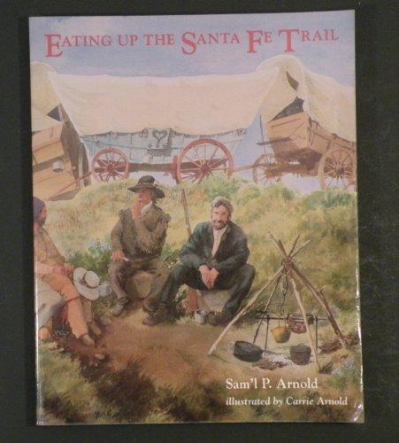 9780870811876: Eating Up the Santa Fe Trail