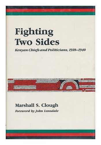 Fighting two sides Kenyan chiefs and politicians, 1918-1940