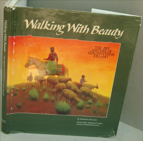 9780870812187: Walking With Beauty: The Art and Life of Gerard Curtis Delano