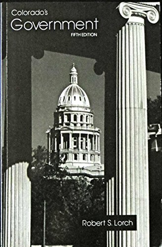 9780870812200: Colorado's Government: Structure, Politics, Administration, and Policy