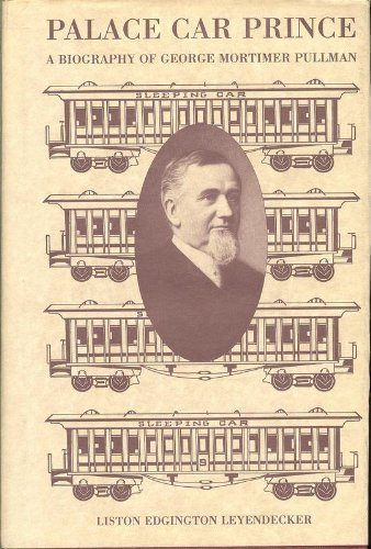 9780870812231: Palace Car Prince: A Biography of George Mortimer Pullman